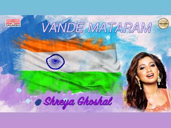 Vande Mataram /Shreya Ghoshal